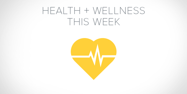 Health & Wellness This Week